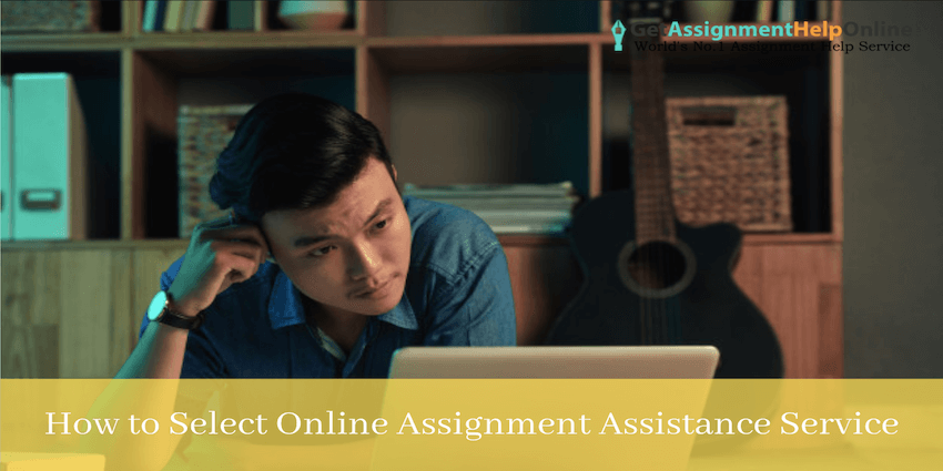 Selecting an Online Assignment Assistance Service