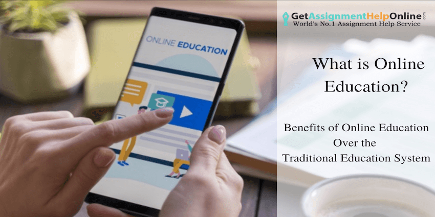 What is Online Education_ Benefits of Online Education Over the Traditional Education System
