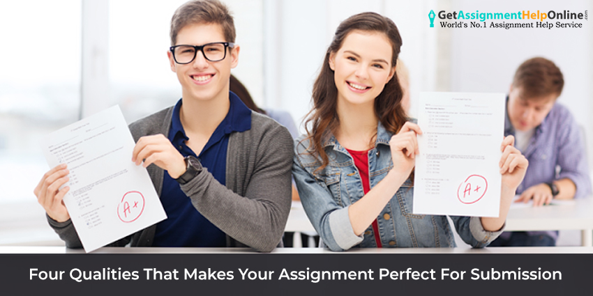 Four-Qualities-That-Makes-Your-Assignment-Perfect-For-Submission